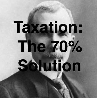 The 70% Solution: Taxing the Rich