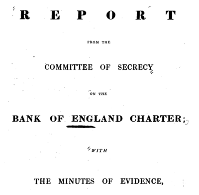 Report of the Committee of Secrecy on the Bank of England charter with the minutes of evidence apx and index   Google Books
