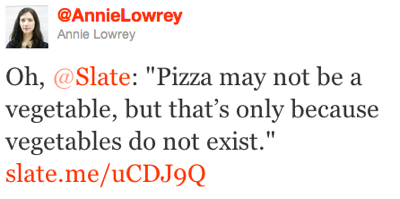 Twitter   AnnieLowrey Oh  Slate  Pizza may not