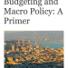J. Bradford DeLong: Budgeting and Macroeconomic Policy: A Primer