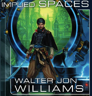 Implied Spaces Singularity Walter Jon Williams 9781597801515 Amazon com Books