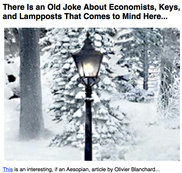 There Is an Old Joke About Economists Keys and Lampposts That Comes to Mind Here