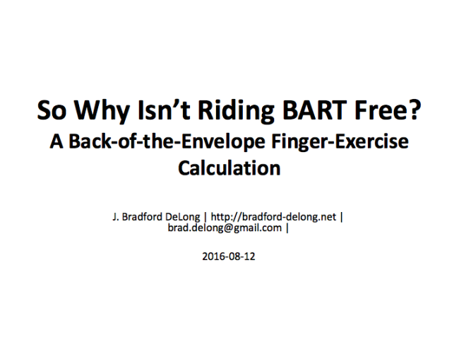 So Why Isn't Riding BART Free?: A Back-of-the-Envelope Finger-Exercise Calculation
