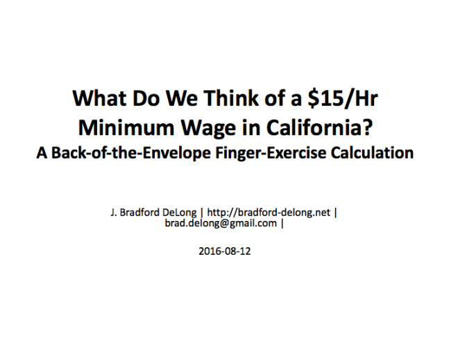 What Do We Think of a $15/Hr Minimum Wage in California?: A Back-of-the-Envelope Finger-Exercise Calculation