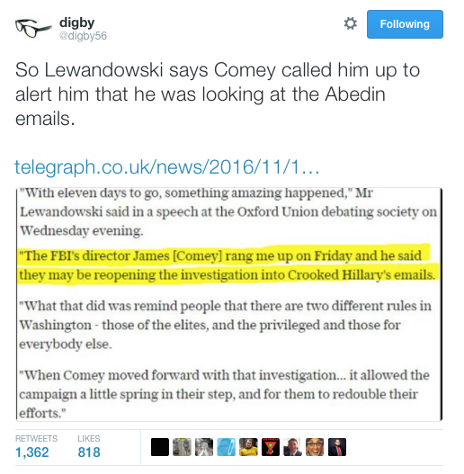 Digby on Twitter So Lewandowski says Comey called him up to alert him that he was looking at the Abedin emails https t co BYrNeuD7pi https t co wcGGUQ9LDD