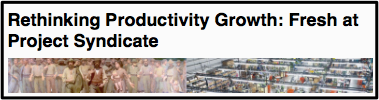 Rethinking Productivity Growth Fresh at Project Syndicate