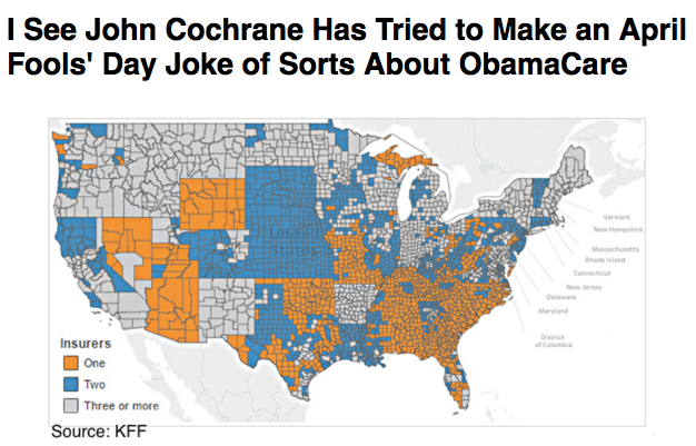 Preview of I See John Cochrane Has Tried to Make an April Fools Day Joke of Sorts About ObamaCare