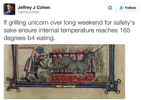 Jeffrey J Cohen on Twitter If grilling unicorn over long weekend for safety s sake ensure internal temperature reaches 165 degrees b4 eating https t co Cq7ZUJAVrG