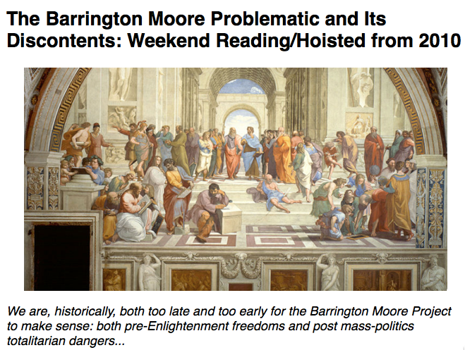 Cursor and Preview of Weekend Reading Hoisted 2010 The Barrington Moore Problematic and Its Discontents