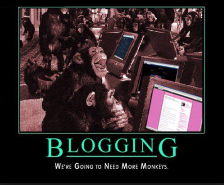 Blogging we are going to need more monkeys Google Search